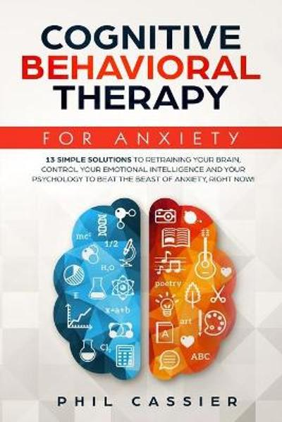 Cognitive Behavioral Therapy For Anxiety - Phil Cassier