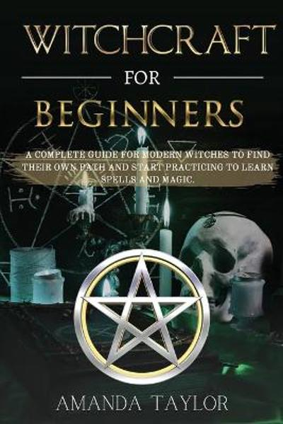 Witchcraft for Beginners - Amanda Taylor