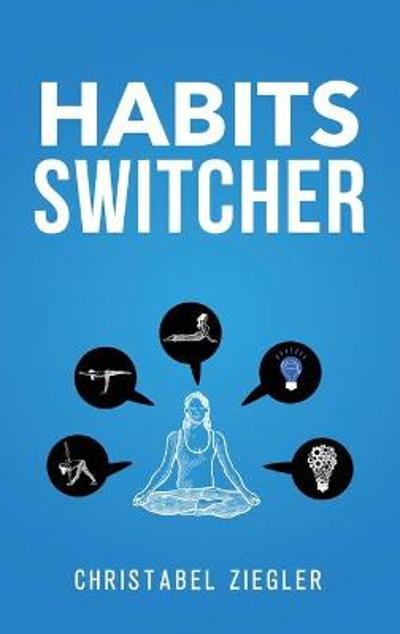 Habits Switcher - Christabel Ziegler