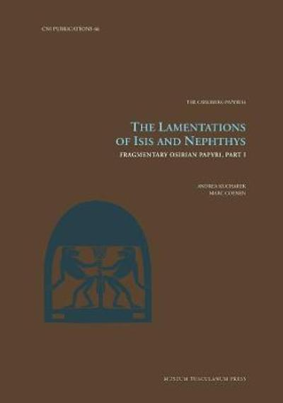 The Lamentations of Isis and Nephthys - Andrea Kucharek