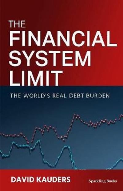 The Financial System Limit - David Kauders