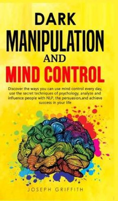 Dark Manipulation and Mind Control - Joseph Griffith