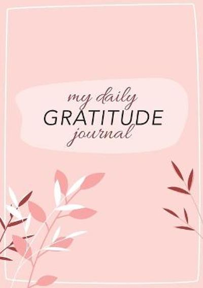 My Daily Gratitude Journal - Blank Classics