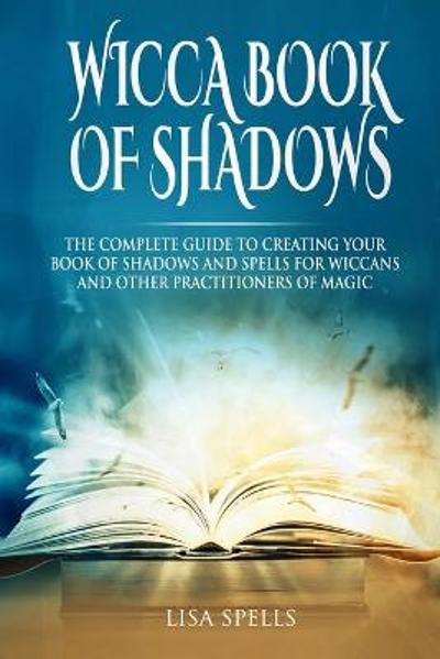 Wicca Book of Shadows - Lisa Spells