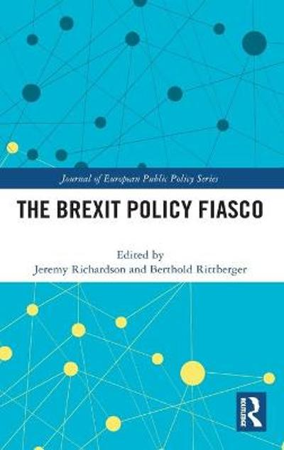 The Brexit Policy Fiasco - Jeremy Richardson