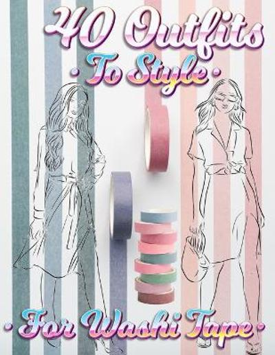 40 Outfits To Style For Washi Tape - Coloring Book Happy Hour