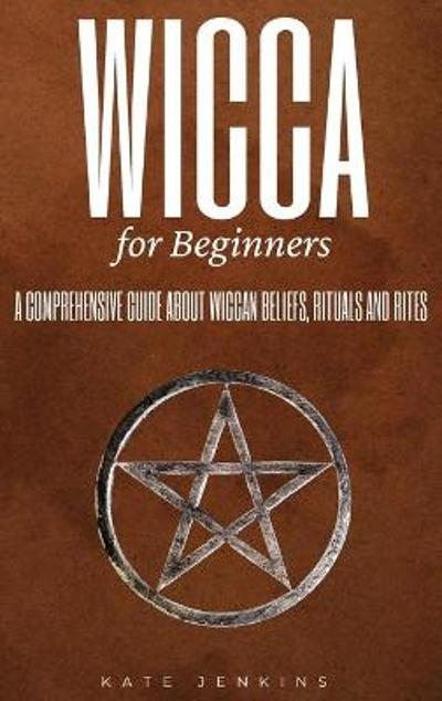 Wicca for Beginners - Kate Jenkins