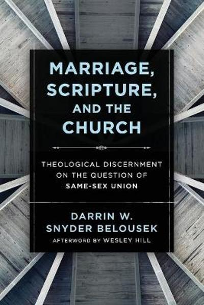 Marriage, Scripture, and the Church - Darrin W. Snyder Belousek