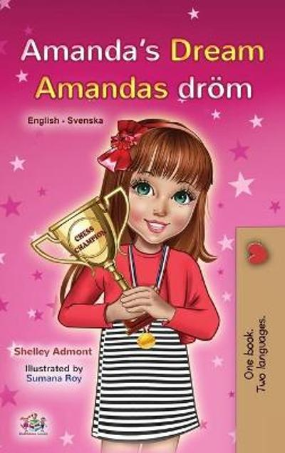 Amanda's Dream (English Swedish Bilingual Book for Kids) - Shelley Admont