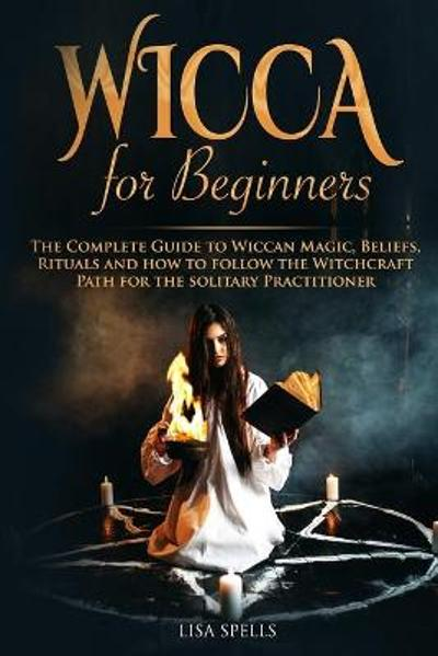 Wicca for Beginners - Lisa Spells