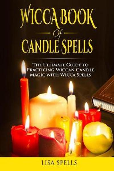 Wicca Book of Candle Spells - Lisa Spells
