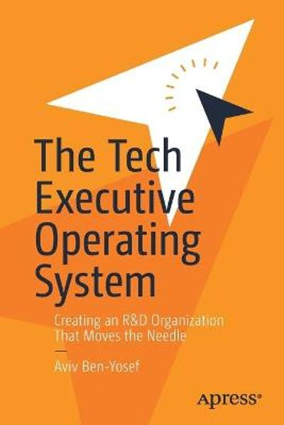 The Tech Executive Operating System - Aviv Ben-Yosef