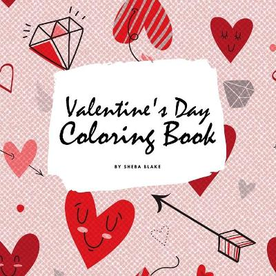 Valentine's Day Coloring Book for Teens and Young Adults (8.5x8.5 Coloring Book / Activity Book) - Sheba Blake