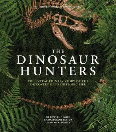 The Dinosaur Hunters - Dr Lowell Dingus