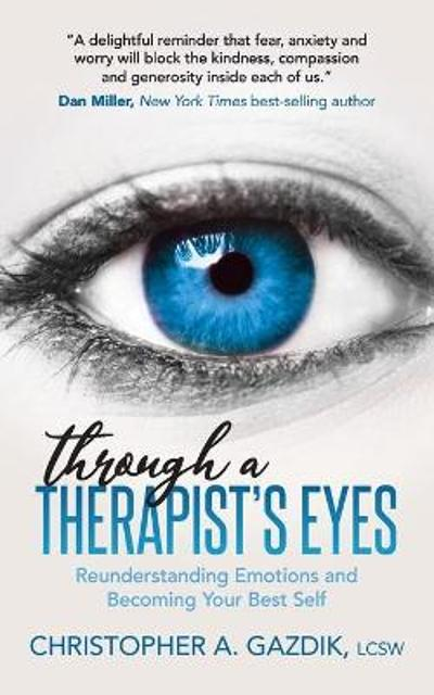 Through a Therapist's Eyes - Christopher A. Gazdik