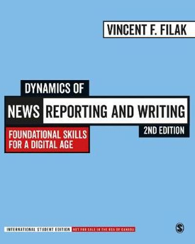Dynamics of News Reporting and Writing - International Student Edition - Vincent F. Filak