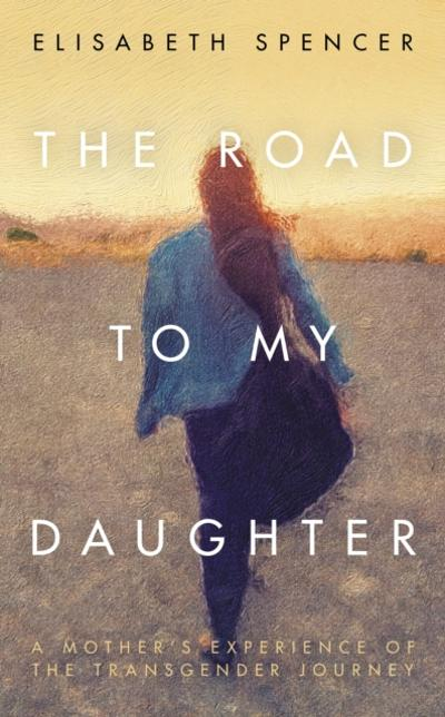 Road to My Daughter - Elisabeth Spencer