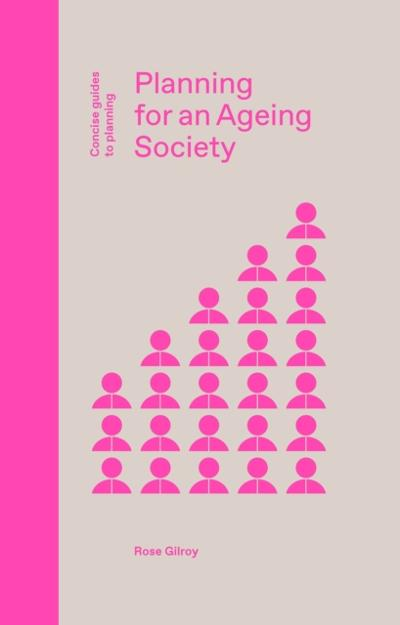 Planning for an Ageing Society - Rose Gilroy
