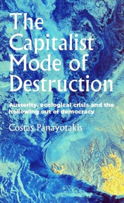 capitalist mode of destruction - Costas Panayotakis