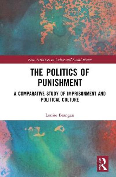 The Politics of Punishment - Louise Brangan