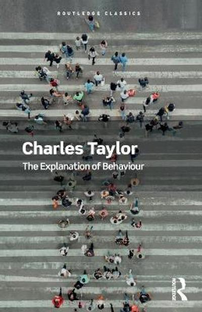The Explanation of Behaviour - Charles Taylor