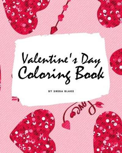 Valentine's Day Coloring Book for Teens and Young Adults (8x10 Coloring Book / Activity Book) - Sheba Blake