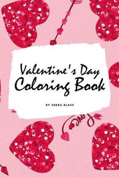 Valentine's Day Coloring Book for Teens and Young Adults (6x9 Coloring Book / Activity Book) - Sheba Blake