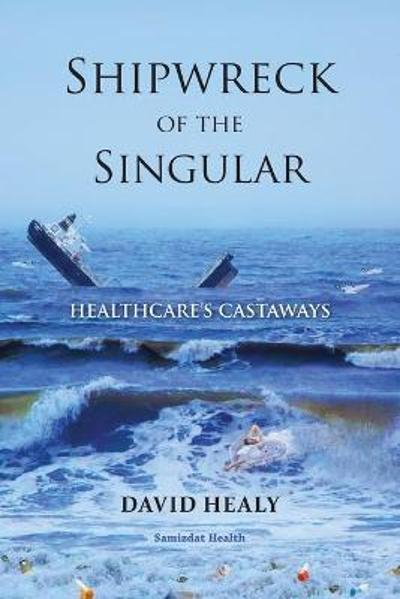 Shipwreck of the Singular - David Healy