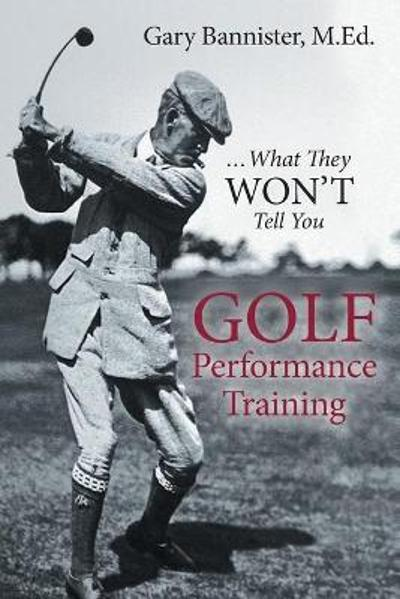 Golf Performance Training - Gary Bannister