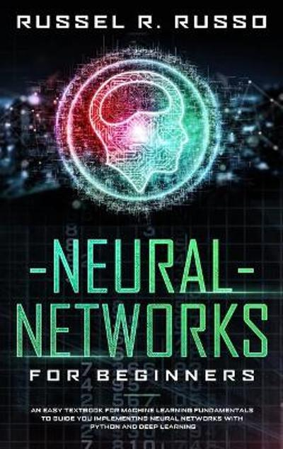 Neural Networks for Beginners - Russel R Russo
