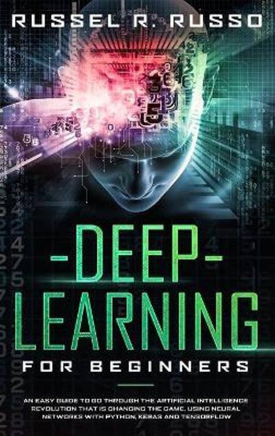Deep Learning for Beginners - Russel R Russo