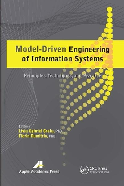 Model-Driven Engineering of Information Systems - Liviu Gabriel Cretu
