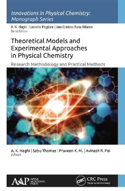 Theoretical Models and Experimental Approaches in Physical Chemistry - A. K. Haghi