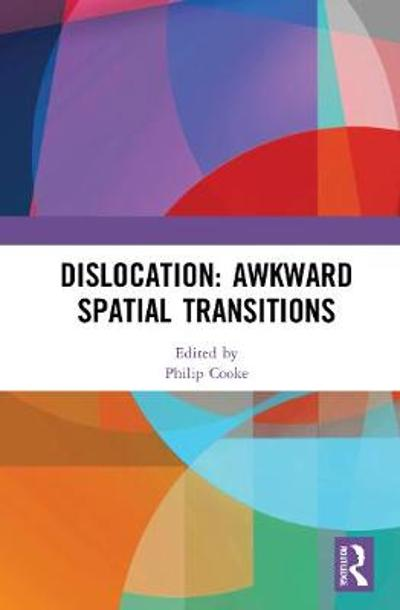 Dislocation: Awkward Spatial Transitions - Philip Cooke