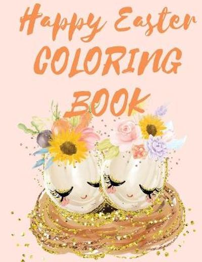 Happy Easter Coloring Book.Stunning Mandala Eggs Coloring Book for Teens and Adults, Have Fun While Celebrating Easter with Easter Eggs. - Cristie Jameslake