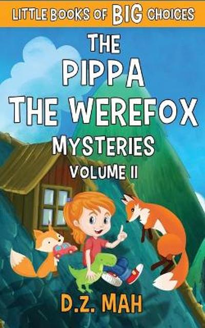 The Pippa the Werefox Mysteries - D Z Mah