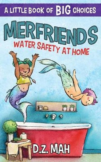Merfriends Water Safety at Home - D Z Mah