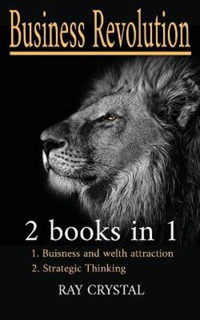 business revolution 2 books in 1 - Ray Crystal