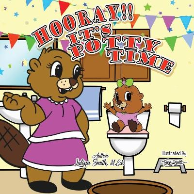 Hooray! It's Potty Time - Latoya M Smith
