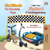 The Wheels The Friendship Race (English Hungarian Bilingual Children's Book) - Inna Nusinsky Kidkiddos Books