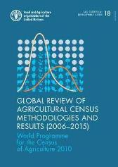 Global review of agricultural census methodologies and results (2006-2015) - Food and Agriculture Organization