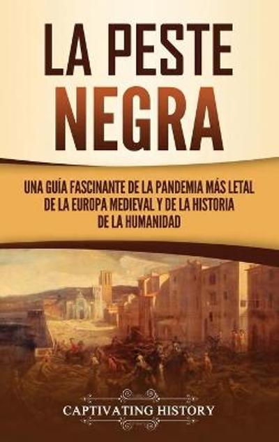 La peste negra - Captivating History