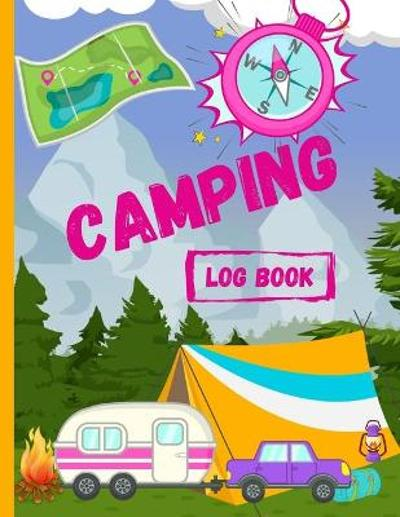 Camping Log Book - Eightidd Ge Press