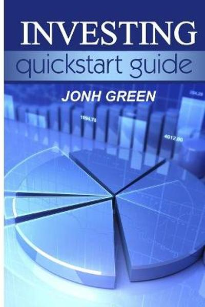 investing quick start guide - Jonh Green