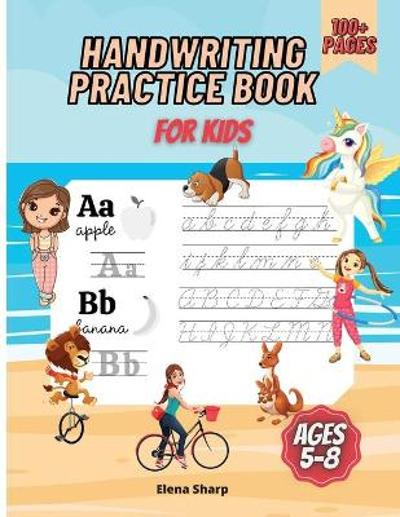 Handwriting Practice Book For Kids Ages 5-8 - Elena Sharp