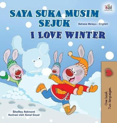 I Love Winter (Malay English Bilingual Book for Kids) - Shelley Admont