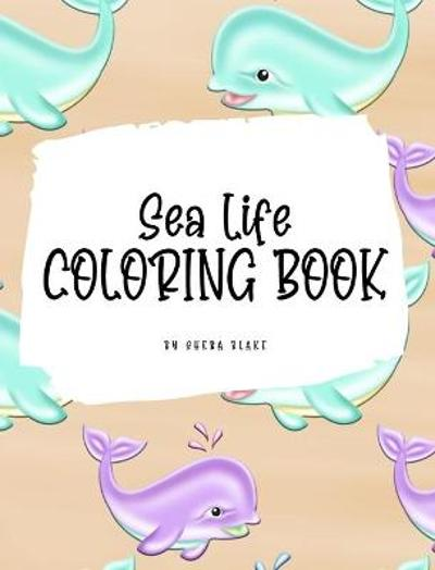 Sea Life Coloring Book for Young Adults and Teens (8x10 Hardcover Coloring Book / Activity Book) - Sheba Blake