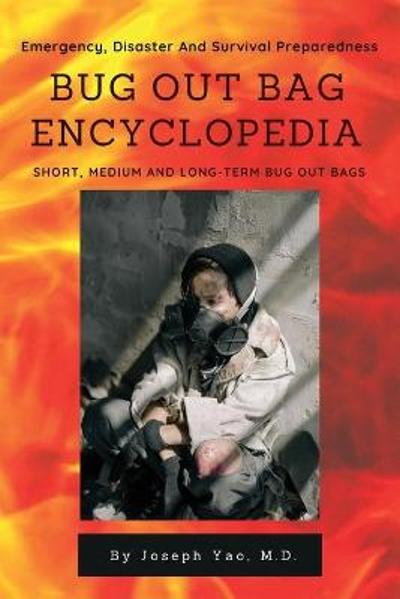 Bug Out Bag Encyclopedia - Joseph Yao