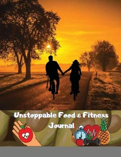 Unstoppable Food & Fitness Journal - Maxim Kasum