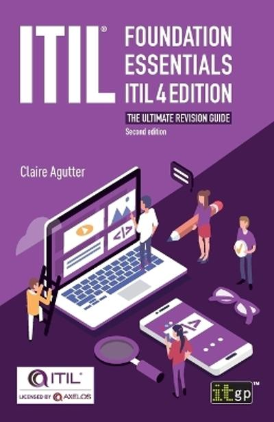 ITIL(R) Foundation Essentials ITIL 4 Edition - Claire Agutter